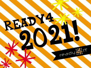 Ready4 2021?